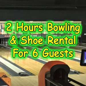 2 Hours of Bowling & Show Rental for 6 Guests
